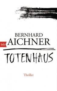 Totenhaus, Bernhard Aichner